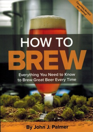 How To Brew: Everything You Need to Know to Brew Great Beer Every Time - 4th edition (2017)